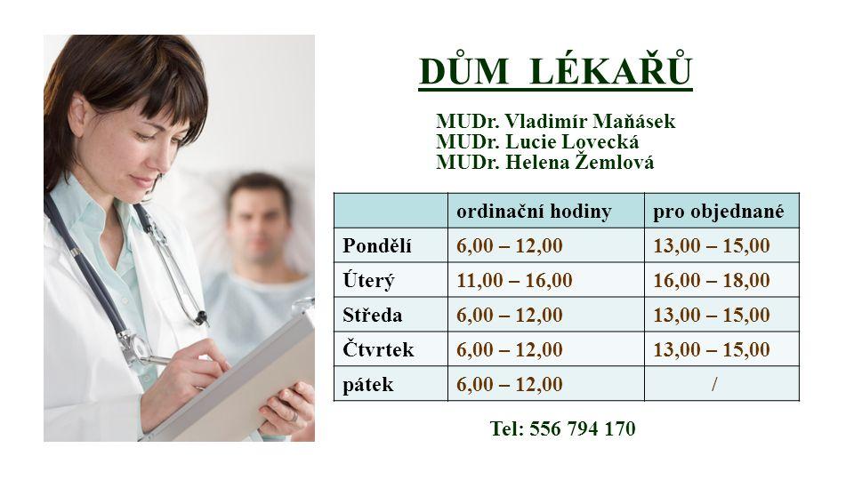 DŮM LÉKAŘŮ MUDr. Vladimír Maňásek MUDr. Lucie Lovecká MUDr.