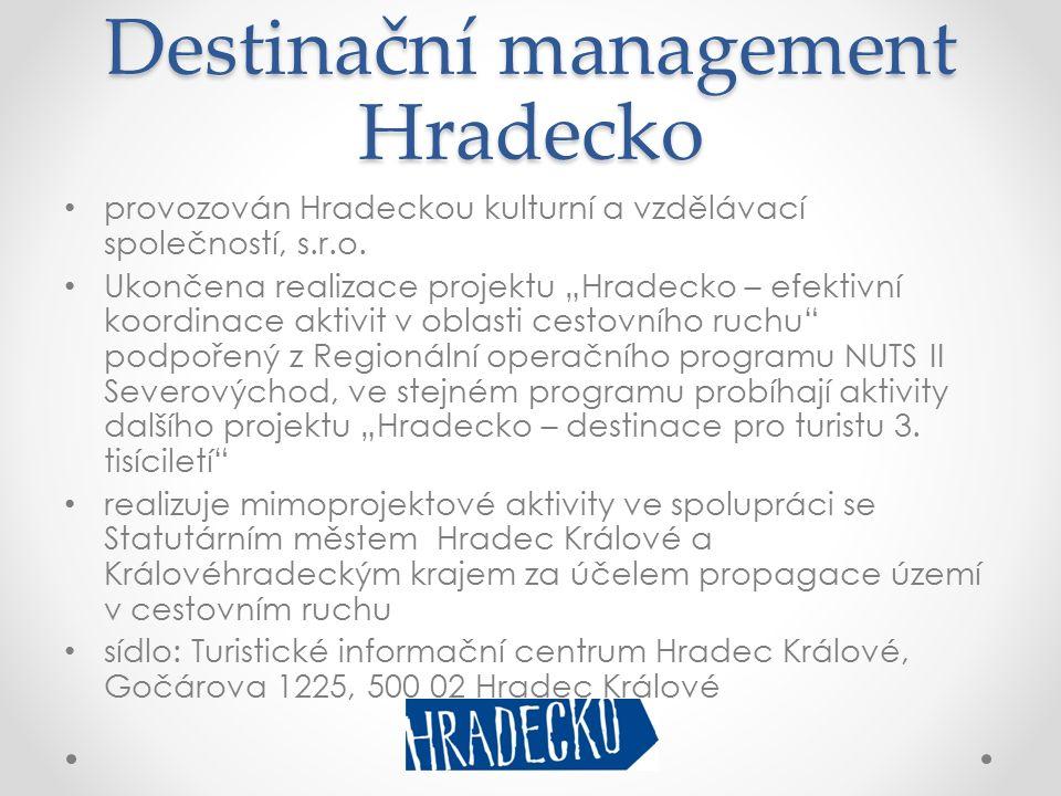 Destinační management Hradecko provozován Hradeckou kulturní a vzdělávací společností, s.r.o.