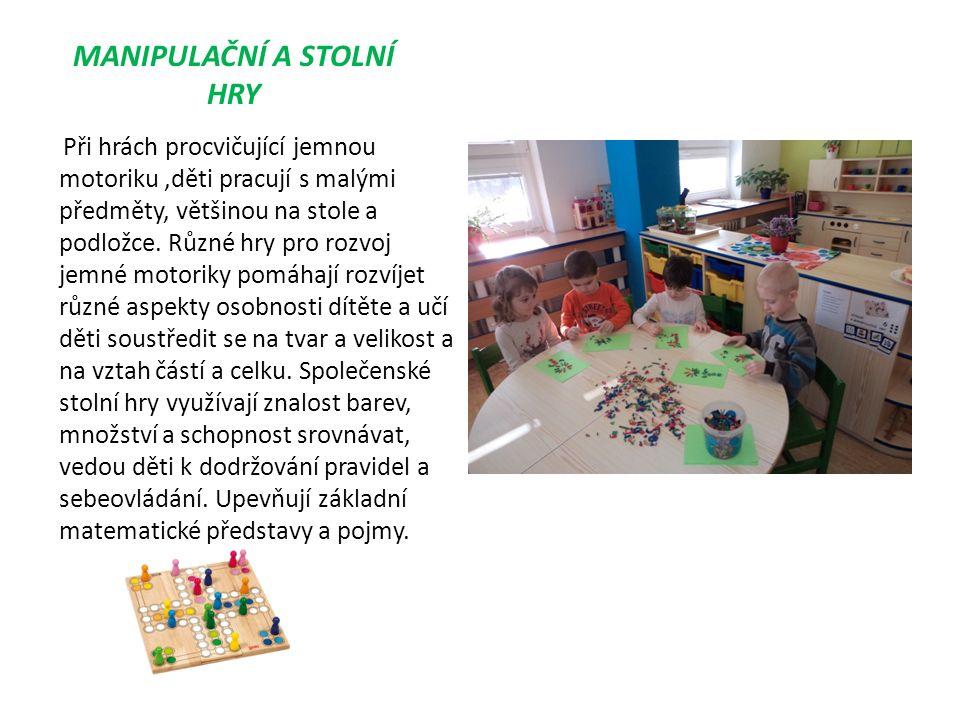 MANIPULAČNÍ A STOLNÍ HRY Při hrách procvičující jemnou motoriku,děti pracují s malými předměty, většinou na stole a podložce.