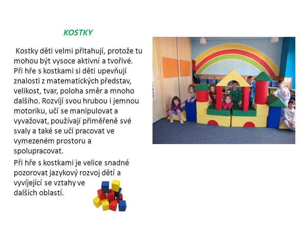 KOSTKY Kostky děti velmi přitahují, protože tu mohou být vysoce aktivní a tvořivé.