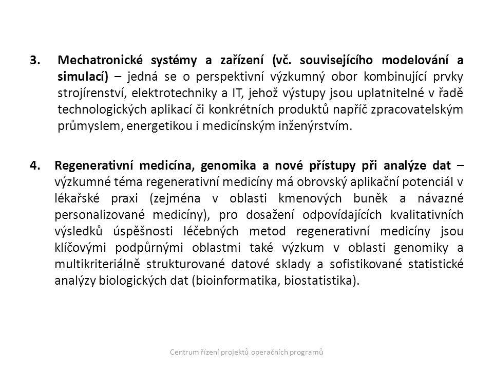 3.Mechatronické systémy a zařízení (vč. souvisejícího modelování a simulací) – jedná se o perspektivní výzkumný obor kombinující prvky strojírenství,