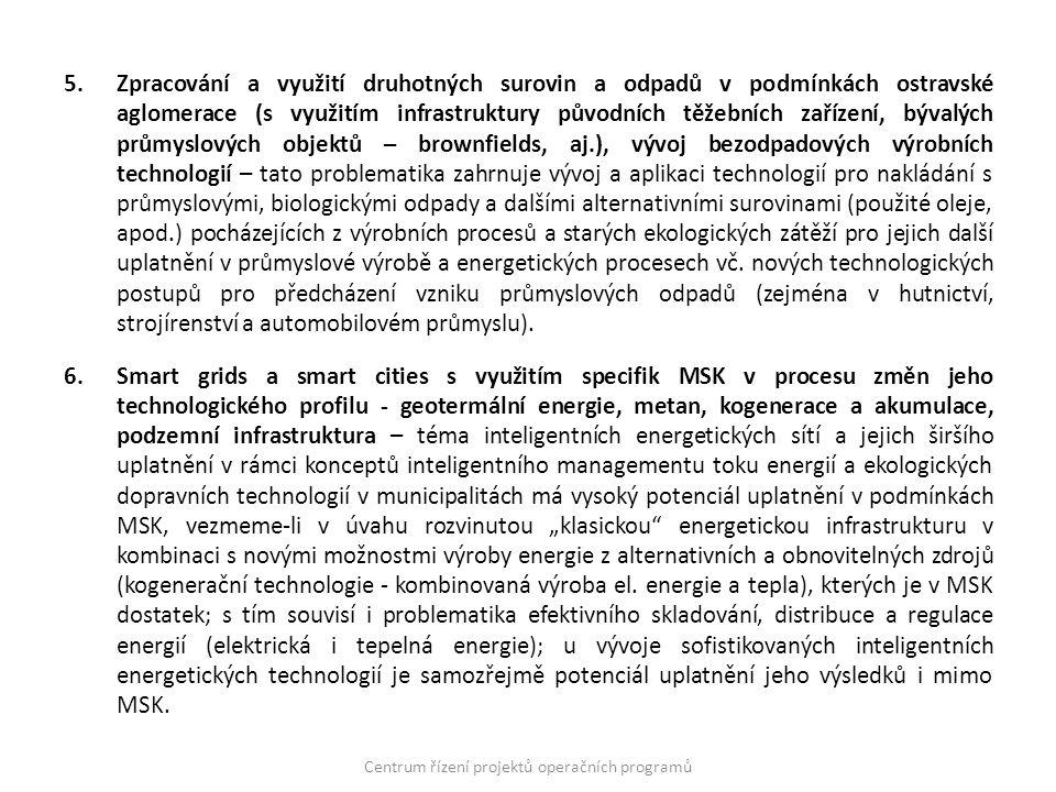 5.Zpracování a využití druhotných surovin a odpadů v podmínkách ostravské aglomerace (s využitím infrastruktury původních těžebních zařízení, bývalých