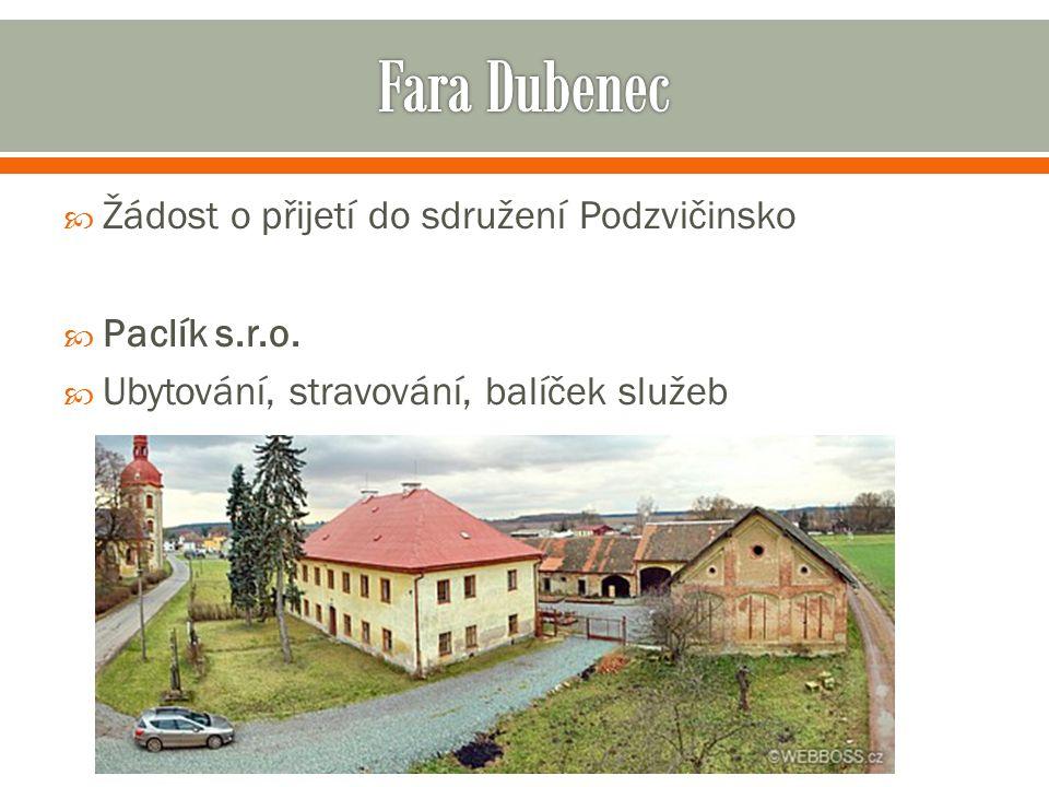  Žádost o přijetí do sdružení Podzvičinsko  Paclík s.r.o.  Ubytování, stravování, balíček služeb