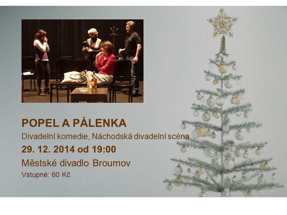 POPEL A PÁLENKA Divadelní komedie, Náchodská divadelní scéna 29.
