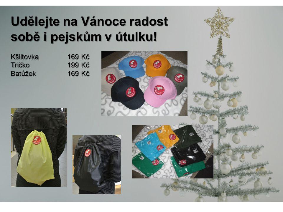 Udělejte na Vánoce radost sobě i pejskům v útulku! Kšiltovka169 Kč Tričko 199 Kč Batůžek 169 Kč