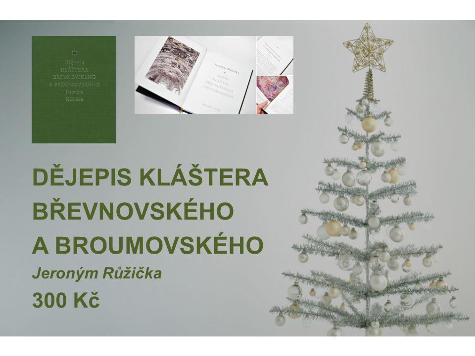 DĚJEPIS KLÁŠTERA BŘEVNOVSKÉHO A BROUMOVSKÉHO Jeroným Růžička 300 Kč