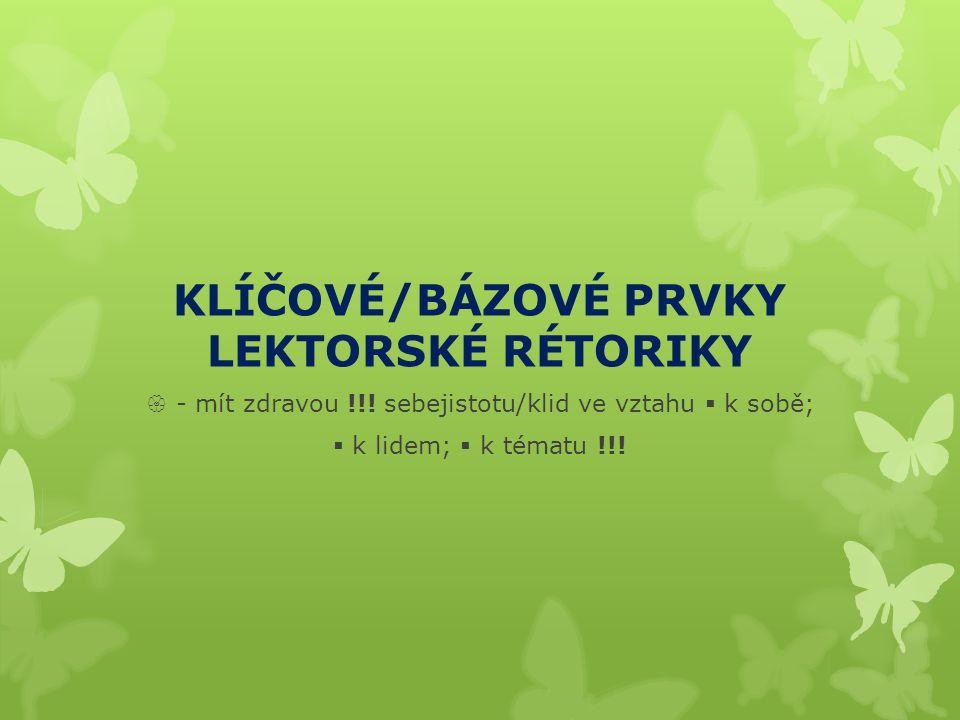 KLÍČOVÉ/BÁZOVÉ PRVKY LEKTORSKÉ RÉTORIKY  - mít zdravou !!.
