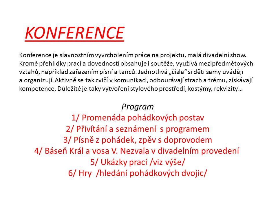 KONFERENCE Konference je slavnostním vyvrcholením práce na projektu, malá divadelní show.