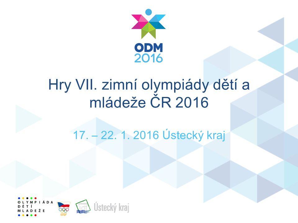 Hry VII. zimní olympiády dětí a mládeže ČR 2016 17. – 22. 1. 2016 Ústecký kraj