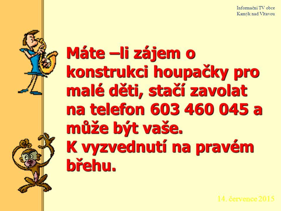 2. února 2015 Informační TV obce Kamýk nad Vltavou Základní škola žádá přátele školy o darování zachovalých hraček, stavebnic, her a podobně pro chyst