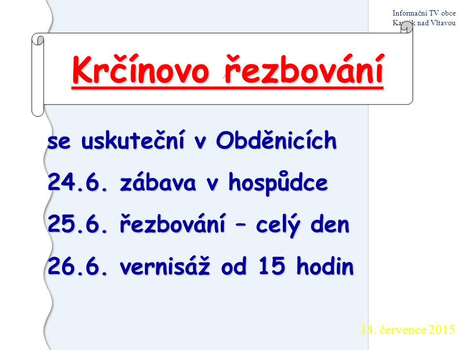 14. července 2015 Informační TV obce Kamýk nad Vltavou Máte –li zájem o konstrukci houpačky pro malé děti, stačí zavolat na telefon 603 460 045 a může