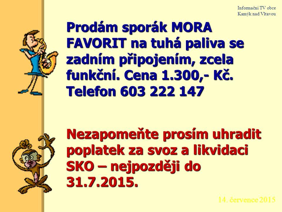 14. července 2015 Informační TV obce Kamýk nad Vltavou Biologický odpad můžete uložit v areálu dolního autoparku od 10 do 12 hodin v sobotu: 15. srpna