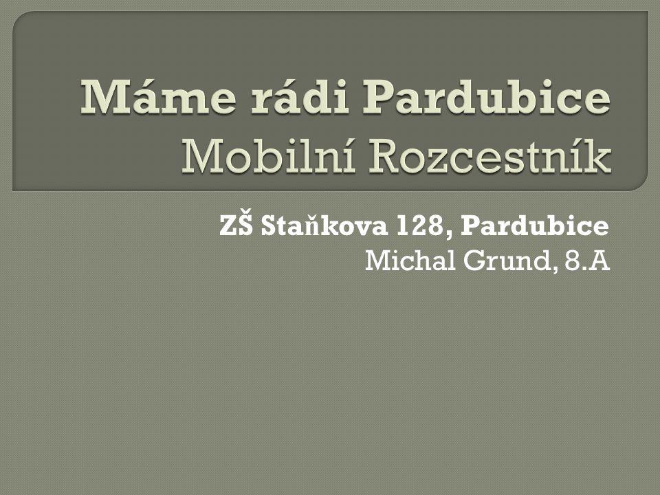 ZŠ Sta ň kova 128, Pardubice Michal Grund, 8.A