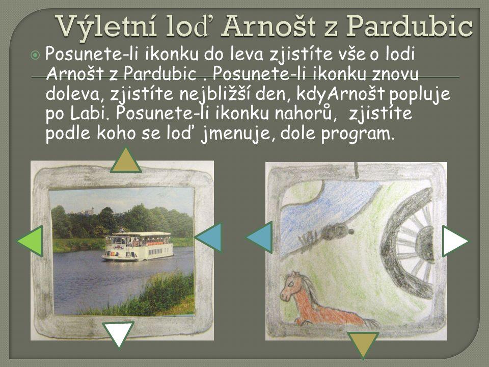  Posunete-li ikonku do leva zjistíte vše o lodi Arnošt z Pardubic.
