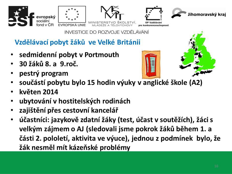 Vzdělávací pobyt žáků ve Velké Británii 16 sedmidenní pobyt v Portmouth 30 žáků 8.