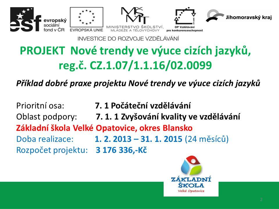2 PROJEKT Nové trendy ve výuce cizích jazyků, reg.č.