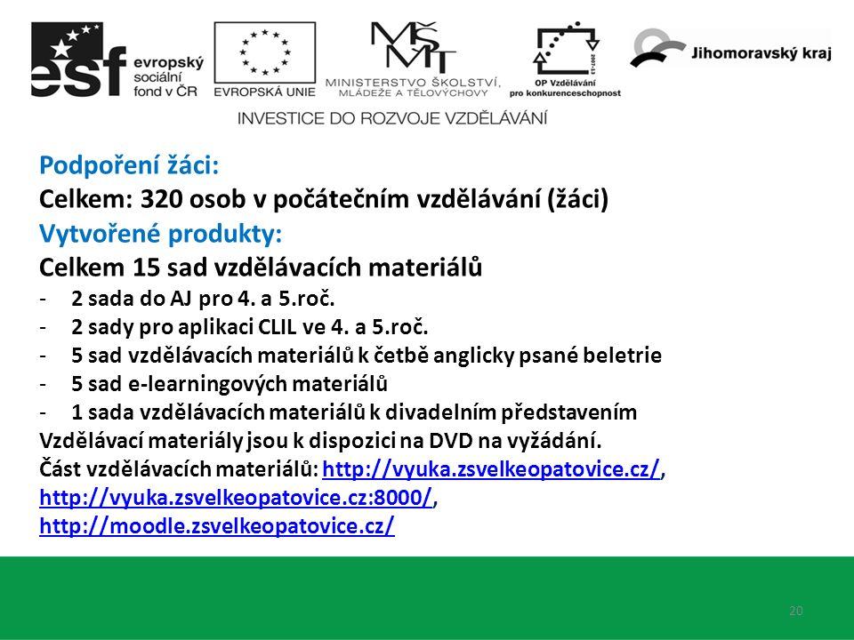 Podpoření žáci: Celkem: 320 osob v počátečním vzdělávání (žáci) Vytvořené produkty: Celkem 15 sad vzdělávacích materiálů -2 sada do AJ pro 4.