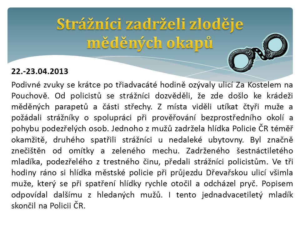 22.-23.04.2013 Podivné zvuky se krátce po třiadvacáté hodině ozývaly ulicí Za Kostelem na Pouchově.