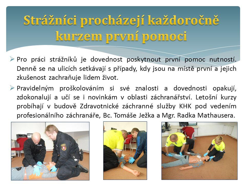  Pro práci strážníků je dovednost poskytnout první pomoc nutností.