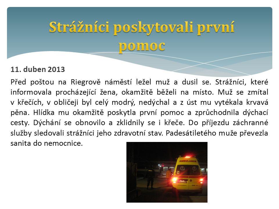 11. duben 2013 Před poštou na Riegrově náměstí ležel muž a dusil se.