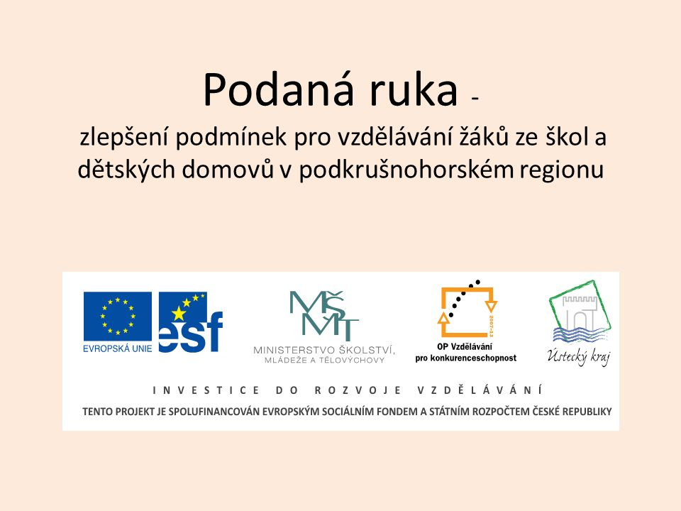 Podaná ruka - zlepšení podmínek pro vzdělávání žáků ze škol a dětských domovů v podkrušnohorském regionu