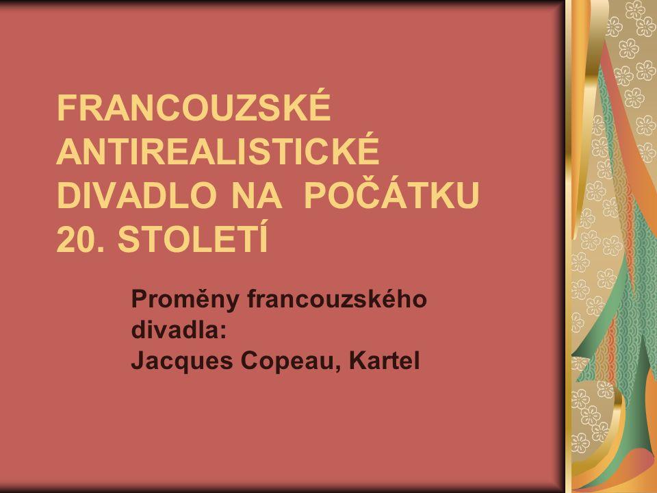 FRANCOUZSKÉ ANTIREALISTICKÉ DIVADLO NA POČÁTKU 20.