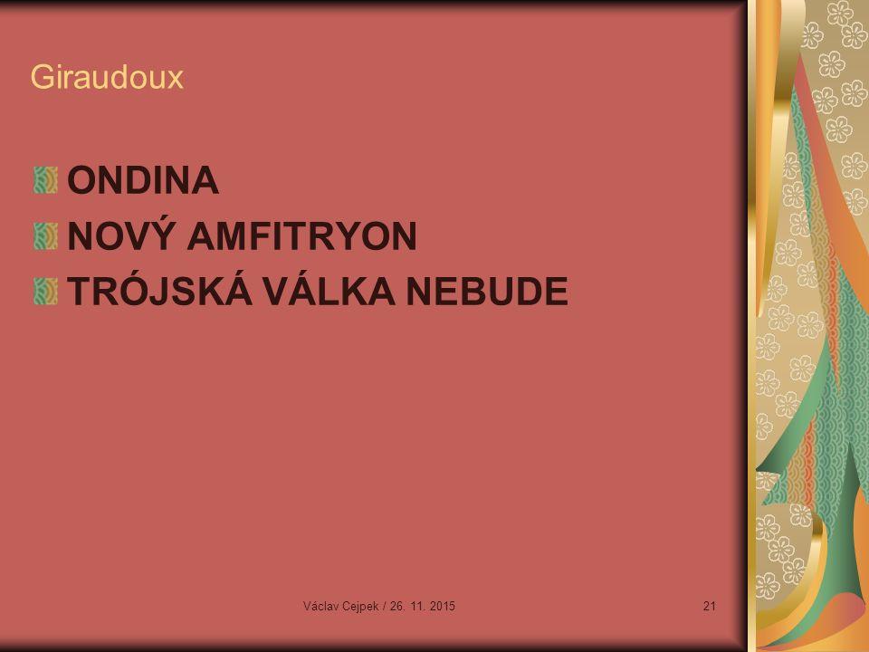 Giraudoux ONDINA NOVÝ AMFITRYON TRÓJSKÁ VÁLKA NEBUDE Václav Cejpek / 26. 11. 201521