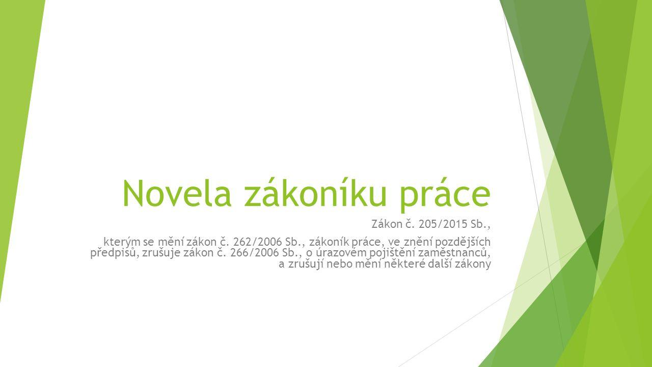 Novela zákoníku práce Zákon č. 205/2015 Sb., kterým se mění zákon č.