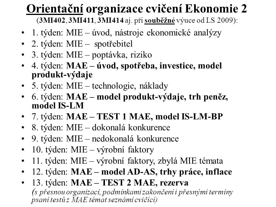 Orientační organizace cvičení Ekonomie 2 (3MI402, 3MI411, 3MI414 aj.