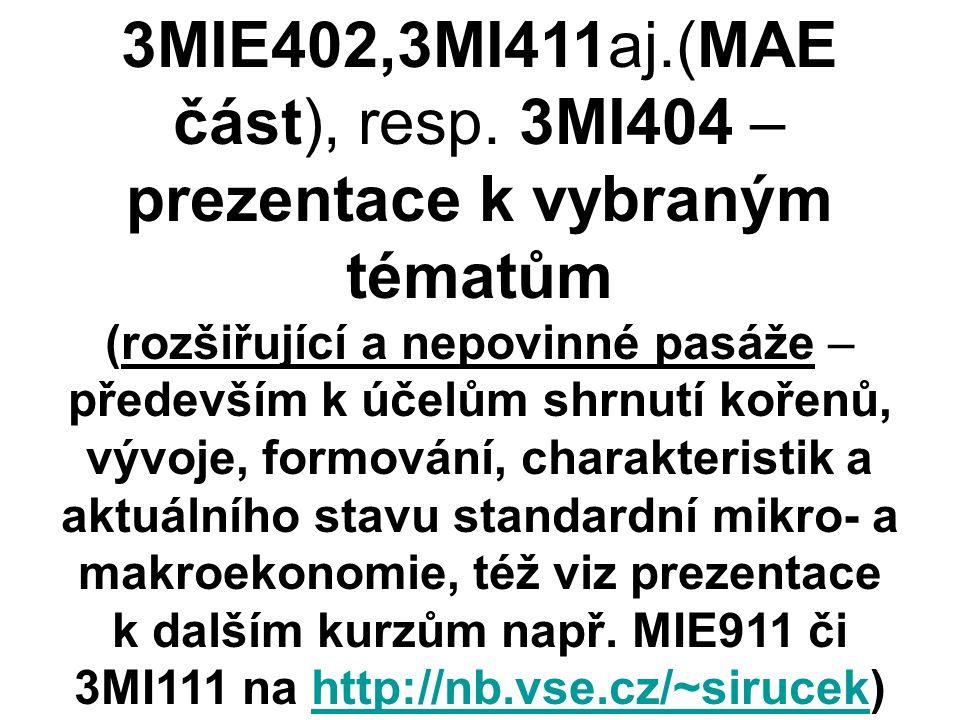 3MIE402,3MI411aj.(MAE část), resp. 3MI404 – prezentace k vybraným tématům (rozšiřující a nepovinné pasáže – především k účelům shrnutí kořenů, vývoje,