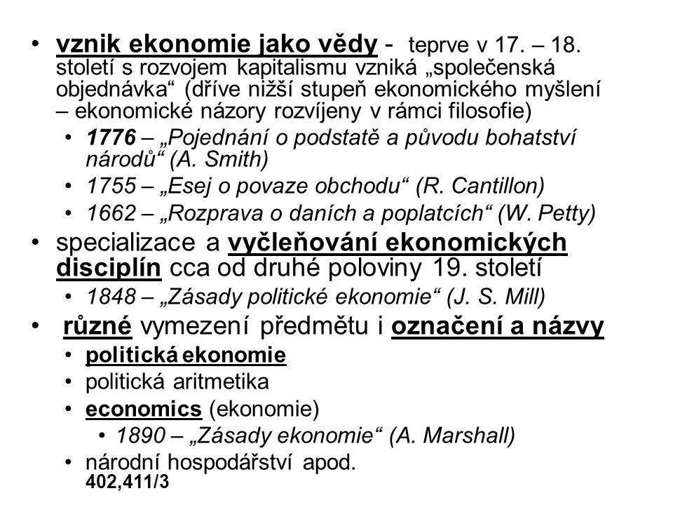 vznik ekonomie jako vědy - teprve v 17. – 18.