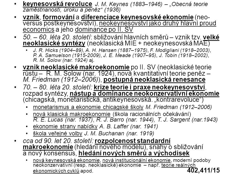"""keynesovská revoluce J. M. Keynes (1883–1946) – """"Obecná teorie zaměstnanosti, úroku a peněz"""" (1936) vznik, formování a diferenciace keynesovské ekonom"""