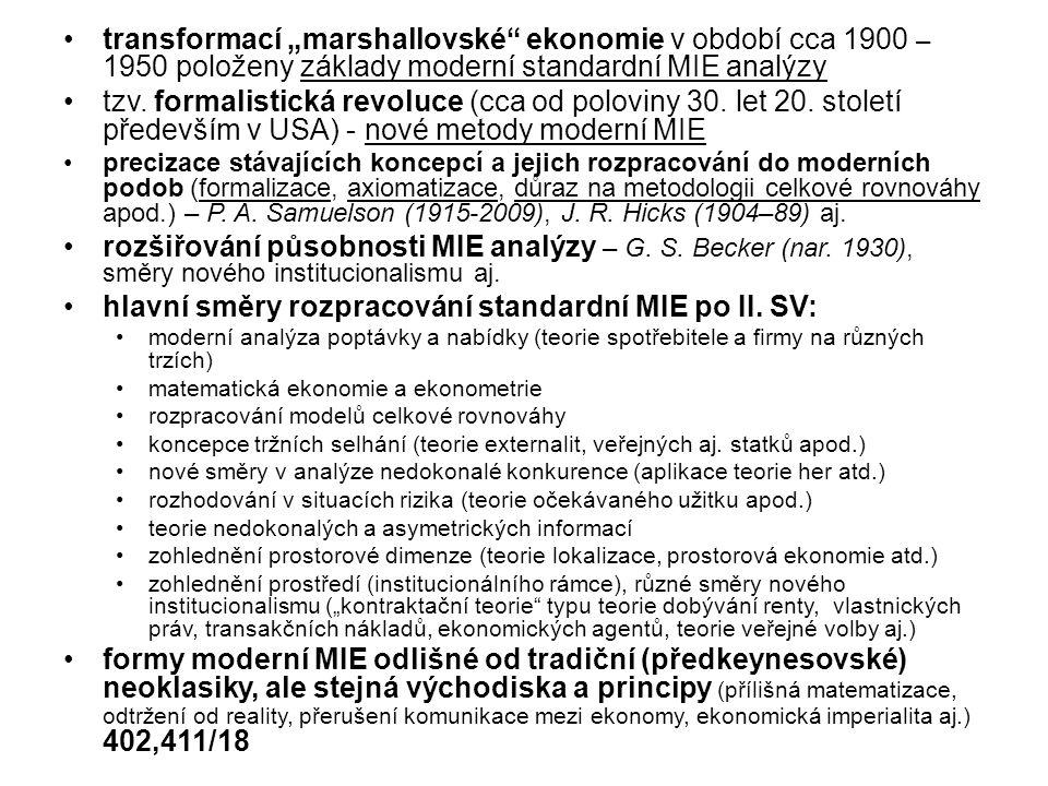 """transformací """"marshallovské"""" ekonomie v období cca 1900 – 1950 položeny základy moderní standardní MIE analýzy tzv. formalistická revoluce (cca od pol"""