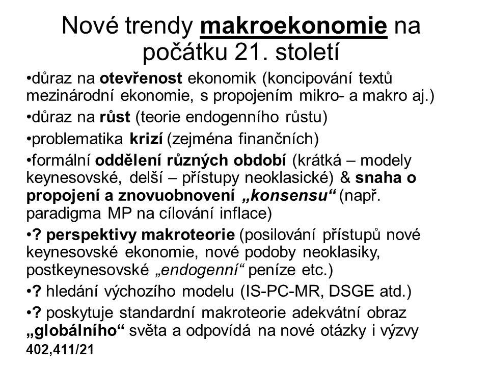Nové trendy makroekonomie na počátku 21. století důraz na otevřenost ekonomik (koncipování textů mezinárodní ekonomie, s propojením mikro- a makro aj.