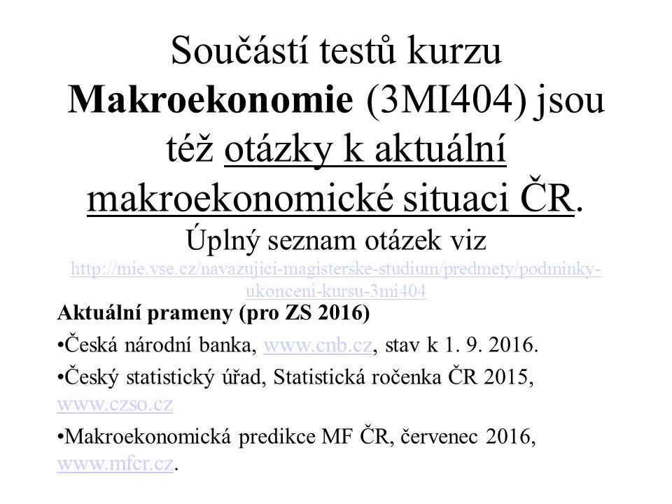 Součástí testů kurzu Makroekonomie (3MI404) jsou též otázky k aktuální makroekonomické situaci ČR.