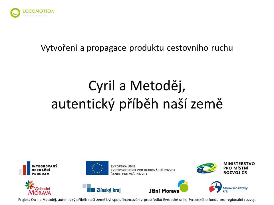 Vytvoření a propagace produktu cestovního ruchu Cyril a Metoděj, autentický příběh naší země
