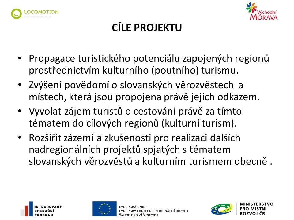 CÍLE PROJEKTU Propagace turistického potenciálu zapojených regionů prostřednictvím kulturního (poutního) turismu.