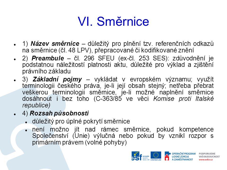 VI. Směrnice 1) Název směrnice – důležitý pro plnění tzv.