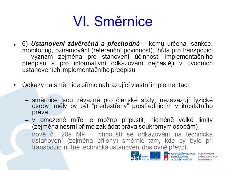 VI. Směrnice 6) Ustanovení závěrečná a přechodná – komu určena, sankce, monitoring, oznamování (referenční povinnost), lhůta pro transpozici – význam