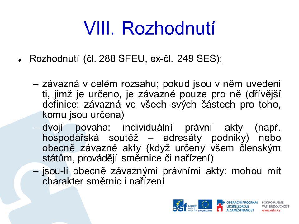 VIII. Rozhodnutí Rozhodnutí (čl. 288 SFEU, ex-čl.