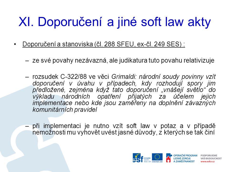 XI. Doporučení a jiné soft law akty Doporučení a stanoviska (čl.