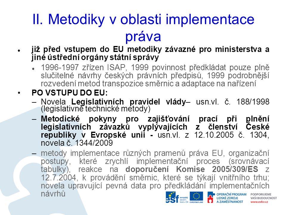 II. Metodiky v oblasti implementace práva již před vstupem do EU metodiky závazné pro ministerstva a jiné ústřední orgány státní správy 1996-1997 zříz
