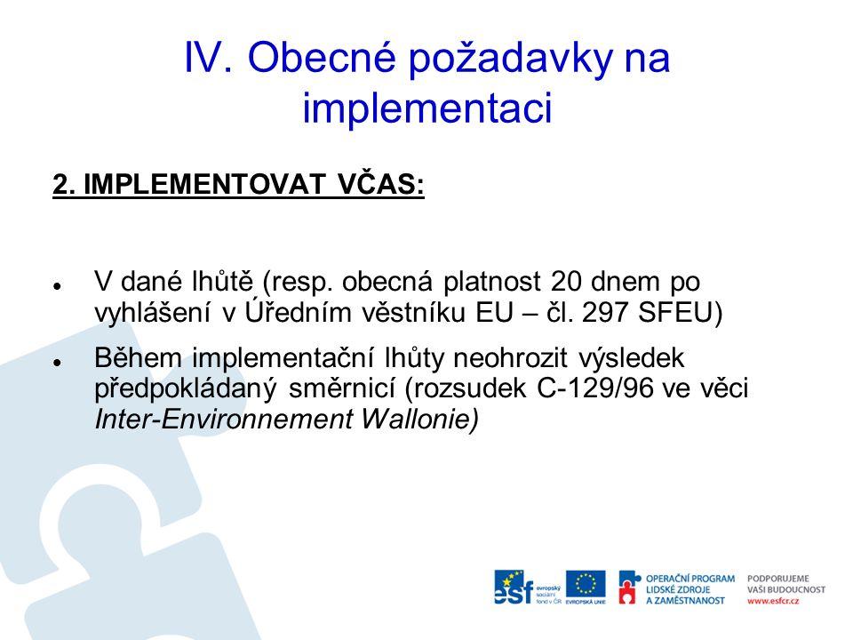 IV. Obecné požadavky na implementaci 2. IMPLEMENTOVAT VČAS: V dané lhůtě (resp.