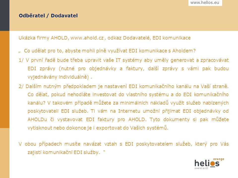 www.helios.eu Kdo zavádí EDI ?  Aktivní firma Dochází k zavedení EDI na základě vlastní úvahy o jejích výhodách a má dostatek zdrojů a prostředků, ab