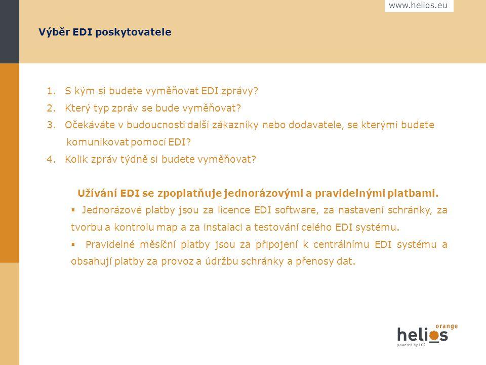www.helios.eu EDI poskytovatel  CCV, s.r.o.... www.edizone.cz, www.ccv.cz  O2 Telefonica... www.edi.cz  Editel s.r.o.... www.editel.cz  Logicentru