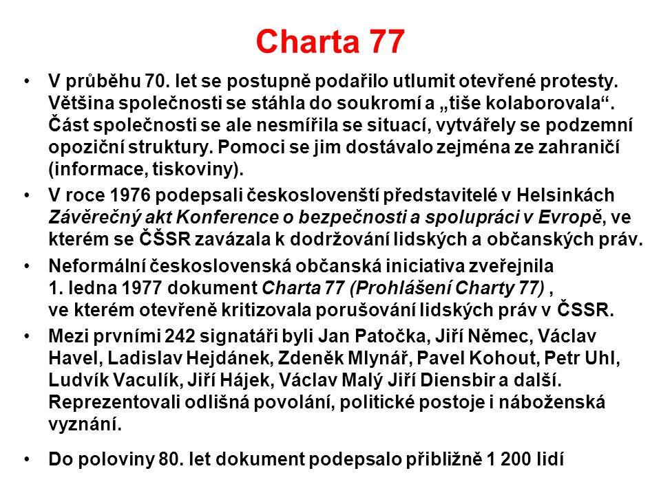 Charta 77 V průběhu 70. let se postupně podařilo utlumit otevřené protesty.