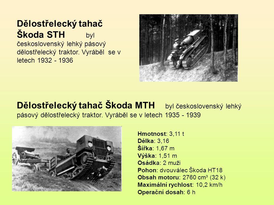 Škoda U byl československý 4x4 dělostřelecký tahač, který vyráběla firma Škoda Plzeň od roku 1919 Dělostřelecký tahač Škoda Z byl československý 4x2 dělostřelecký tahač konstrukce Praga, který byl vyráběn Škodovkou.
