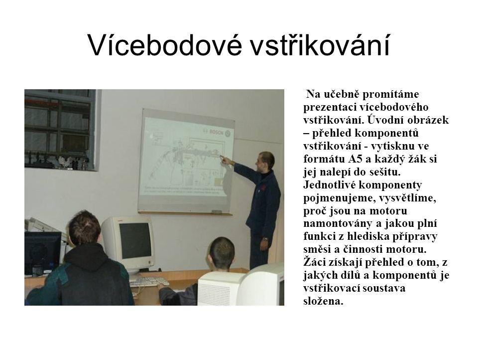 Vícebodové vstřikování Na učebně promítáme prezentaci vícebodového vstřikování.