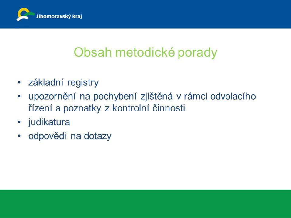 Obsah metodické porady základní registry upozornění na pochybení zjištěná v rámci odvolacího řízení a poznatky z kontrolní činnosti judikatura odpovědi na dotazy