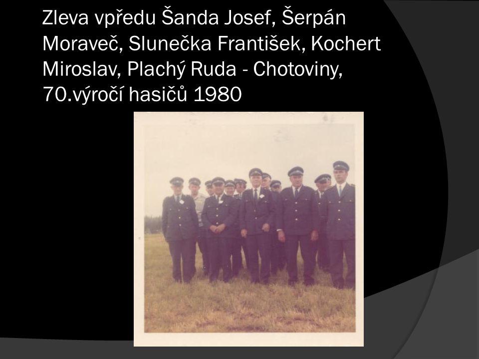 Zleva vpředu Šanda Josef, Šerpán Moraveč, Slunečka František, Kochert Miroslav, Plachý Ruda - Chotoviny, 70.výročí hasičů 1980